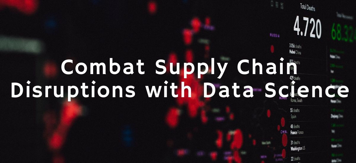 headline tag for combat supply chain disruptions with data science